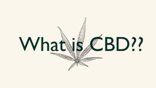 CBDとは?なぜ話題なのか?世界的に大注目なCBDの基本情報
