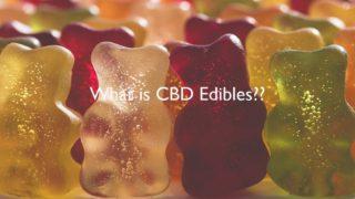 食べるCBD!?グミやチョコレート、CBDエディブルとは??